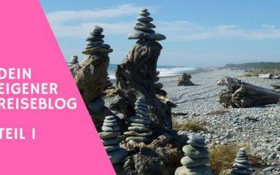 Dein Reiseblog – Teil 1