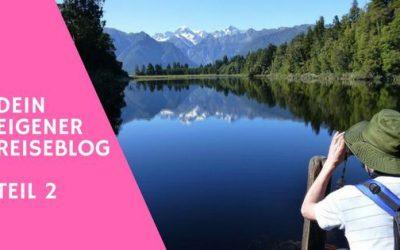 Dein Reiseblog – Teil 2