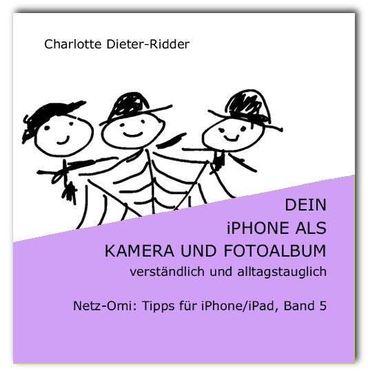 iPhone anleitung für Senioren: als Kamera und Fotoalbum
