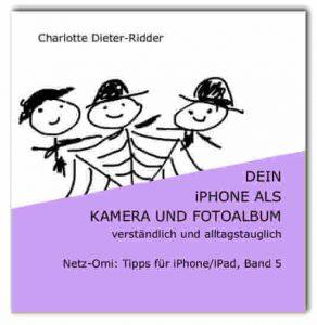 Anleitung für Senioren: Handyfotos mit iPhone oder iPad