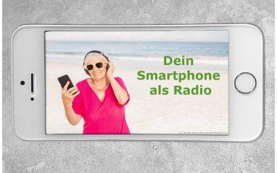 Dein Smartphone – Radio für unterwegs?