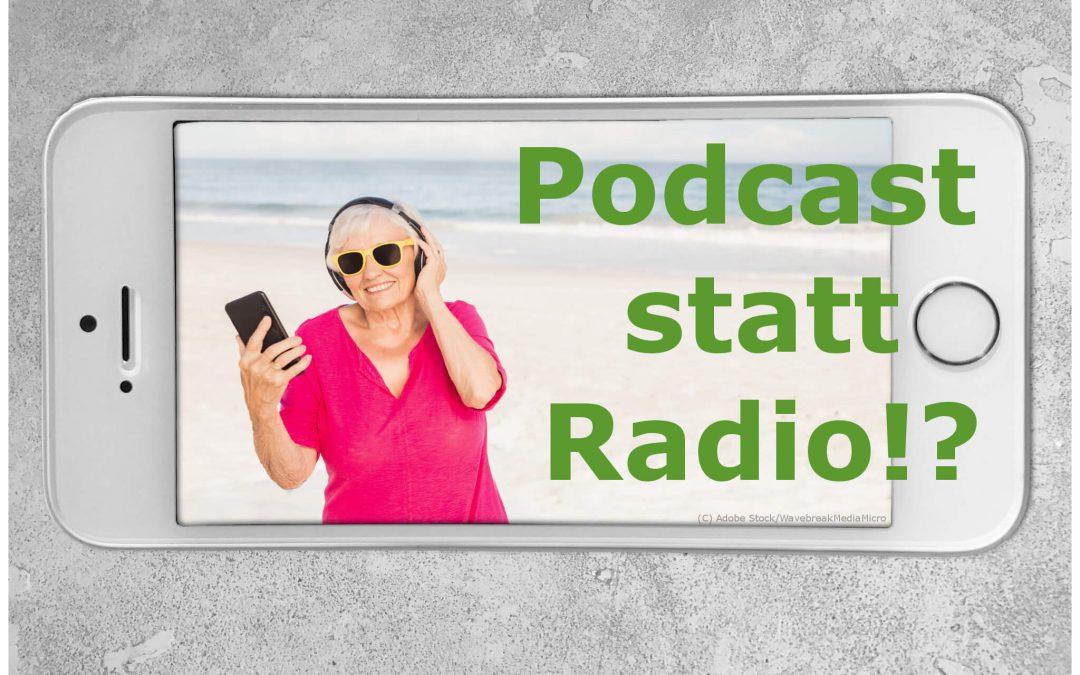 Podcast statt Radio – Unbedingt ausprobieren!