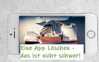Eine App löschen? – Das ist nicht schwer!
