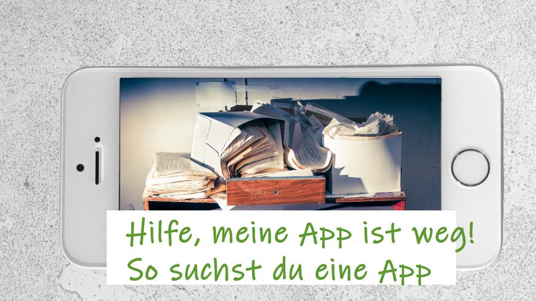 Hilfe, meine App ist weg!